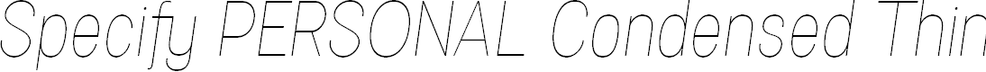 Preview image for Specify PERSONAL Condensed Thin Italic