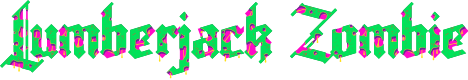 Preview image for Lumberjack Zombie Font