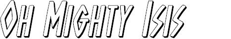 Preview image for Oh Mighty Isis 3D Italic