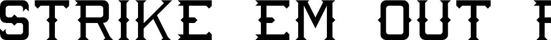 Preview image for Strike 'Em Out Regular Font