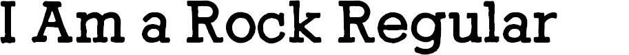 Preview image for I Am a Rock Regular Font