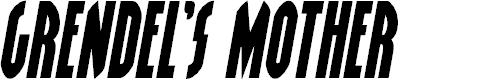 Preview image for Grendel's Mother Semi-Italic