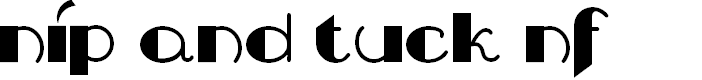 Preview image for Nip And Tuck NF Font