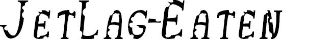 Preview image for JetLag-Eaten Font