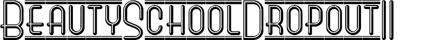 Preview image for BeautySchoolDropoutII Font