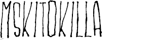 Preview image for MSKITOKILLA Font