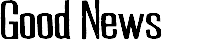 Preview image for GOODNEWSPERSONALUSE Font