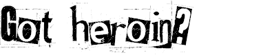 Preview image for Got heroin? Font