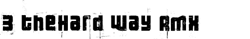 Preview image for 3 theHard way RMXfenotype Font