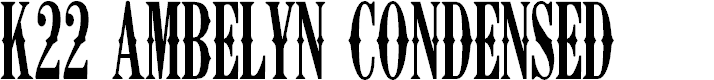 Preview image for K22 Ambelyn Condensed Font