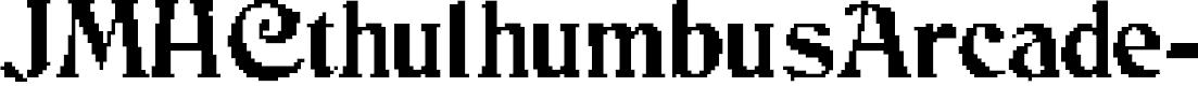 Preview image for JMHCthulhumbusArcade-Regular Font