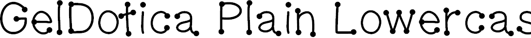 Preview image for GelDoticaPlainLowerCase Font
