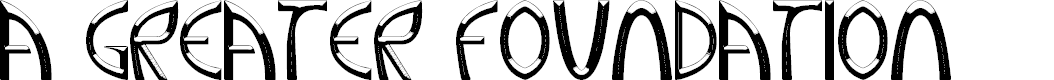 Preview image for A Greater Foundation Font