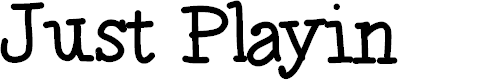 Preview image for JustPlayin Font