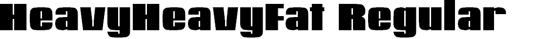Preview image for HeavyHeavyFat Regular Font