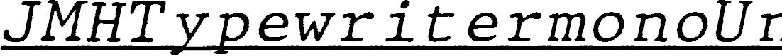 Preview image for JMHTypewritermonoUnder-Italic