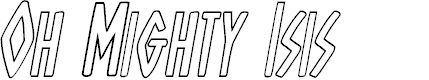 Preview image for Oh Mighty Isis Outline Italic