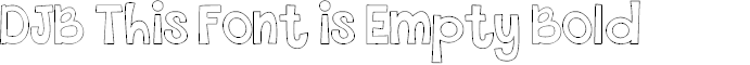 Preview image for DJB This Font is Empty Bold