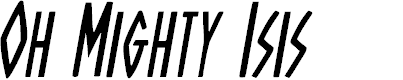 Preview image for Oh Mighty Isis Condensed Italic