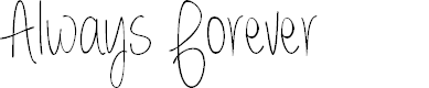 Preview image for Always Forever Font