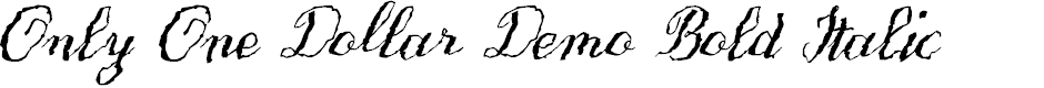 Preview image for Only One Dollar Demo Bold Italic