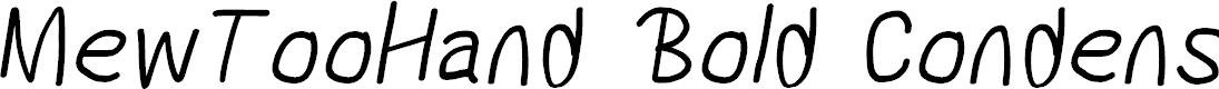 Preview image for MewTooHand Bold Condensed Italic