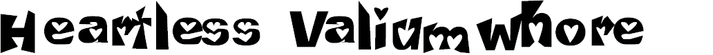 Preview image for Heartless Valiumwhore Font