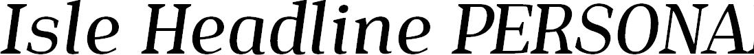 Preview image for Isle Headline PERSONAL USE Medium Italic
