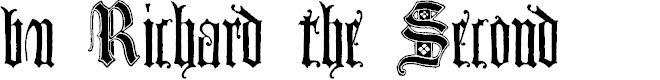 Preview image for bu Richard the Second Font