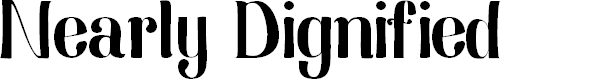 Preview image for Nearly Dignified Font
