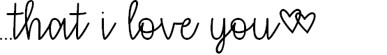 Preview image for that i love you Font