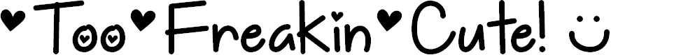 Preview image for Too Freakin Cute Demo Font