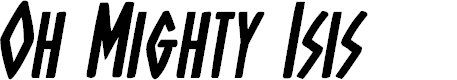 Preview image for Oh Mighty Isis Bold Italic