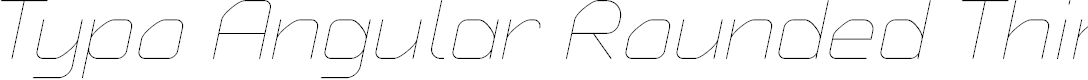 Preview image for Typo Angular Rounded Thin Demo Italic