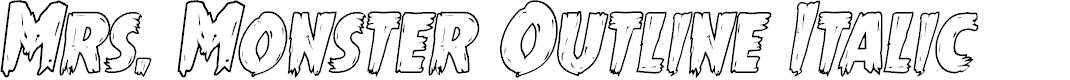 Preview image for Mrs. Monster Outline Italic
