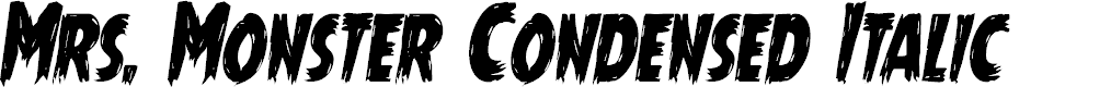 Preview image for Mrs. Monster Condensed Italic