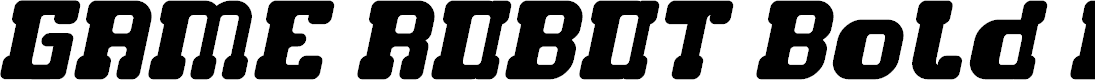 Preview image for GAME ROBOT Bold Italic