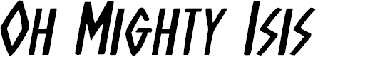Preview image for Oh Mighty Isis Expanded Italic