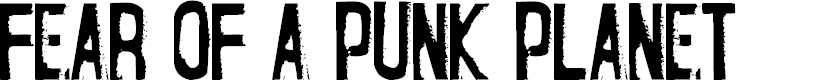 Preview image for Fear of a Punk Planet Font