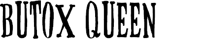 Preview image for BUTOXQUEEN-trial Font