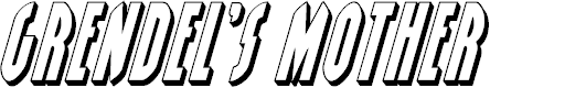 Preview image for Grendel's Mother 3D Italic