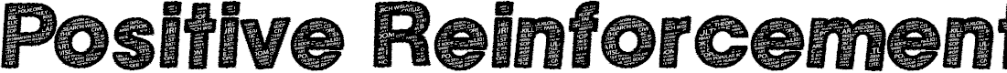 Preview image for Positive Reinforcement Font