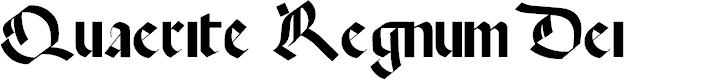 Preview image for Quaerite Regnum Dei Font