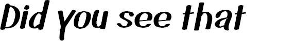 Preview image for Did you see that Font