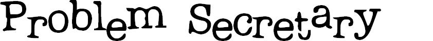 Preview image for Problem Secretary Font