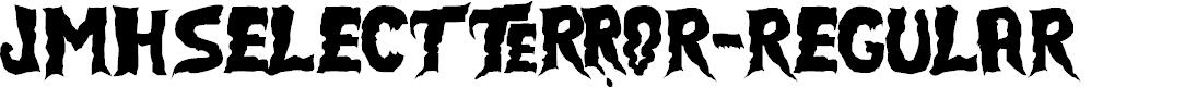 Preview image for JMHSELECTTERROR-Regular Font