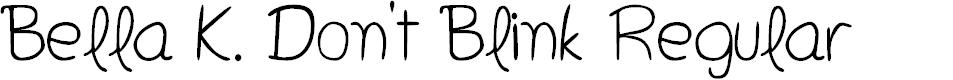 Preview image for Bella K. Don't Blink Regular Font