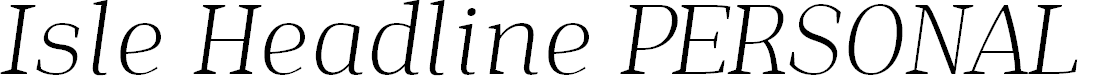 Preview image for Isle Headline PERSONAL USE Light Italic