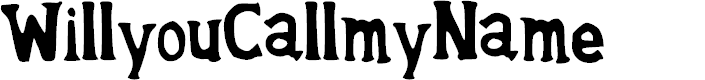 Preview image for WillyouCallmyName Font