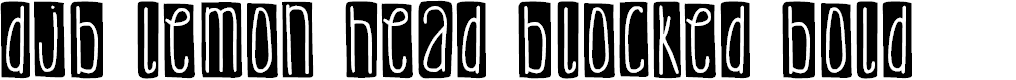Preview image for DJB Lemon Head Blocked Bold Font